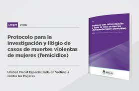 UFEM Protocolo para la investigación y litigio de casos de muertes violentas de mujeres . Femicidios
