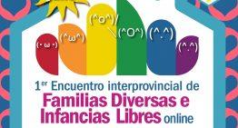 1° Encuentro Interprovincial de Familias Diversas e Infancias Libres